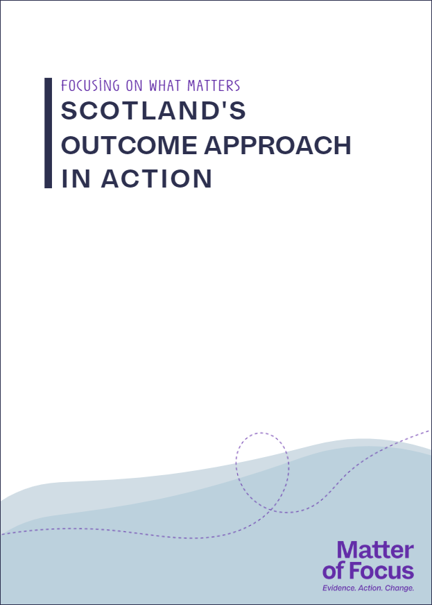 Scotlands outcome approach in action Matter of Focus event report cover