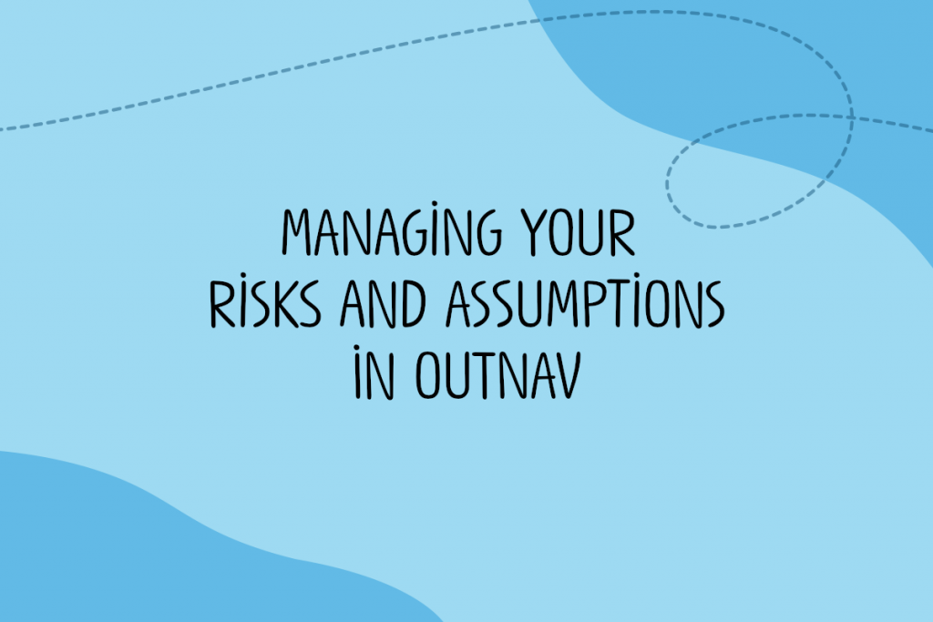 Text reads: Managing your risks and assumptions in OutNav
