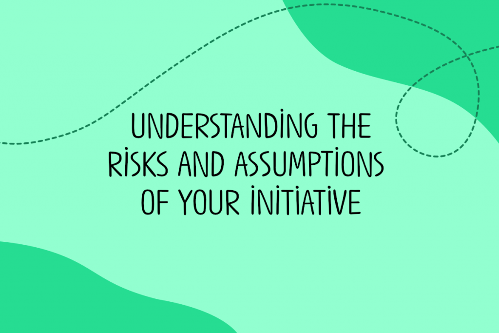 Text reads: Understanding the risks and assumptions of your initiative