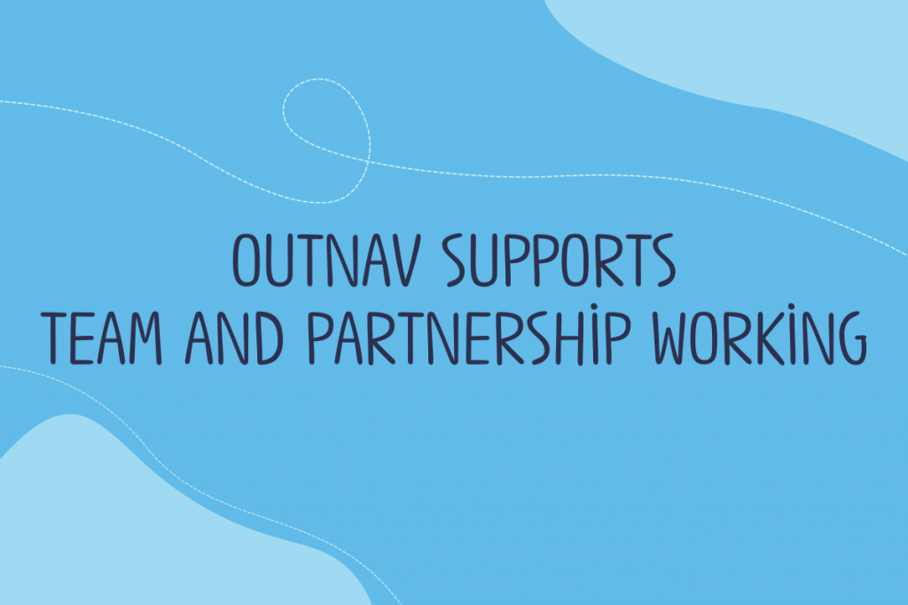 Text reads: OutNav supports team and partnership working