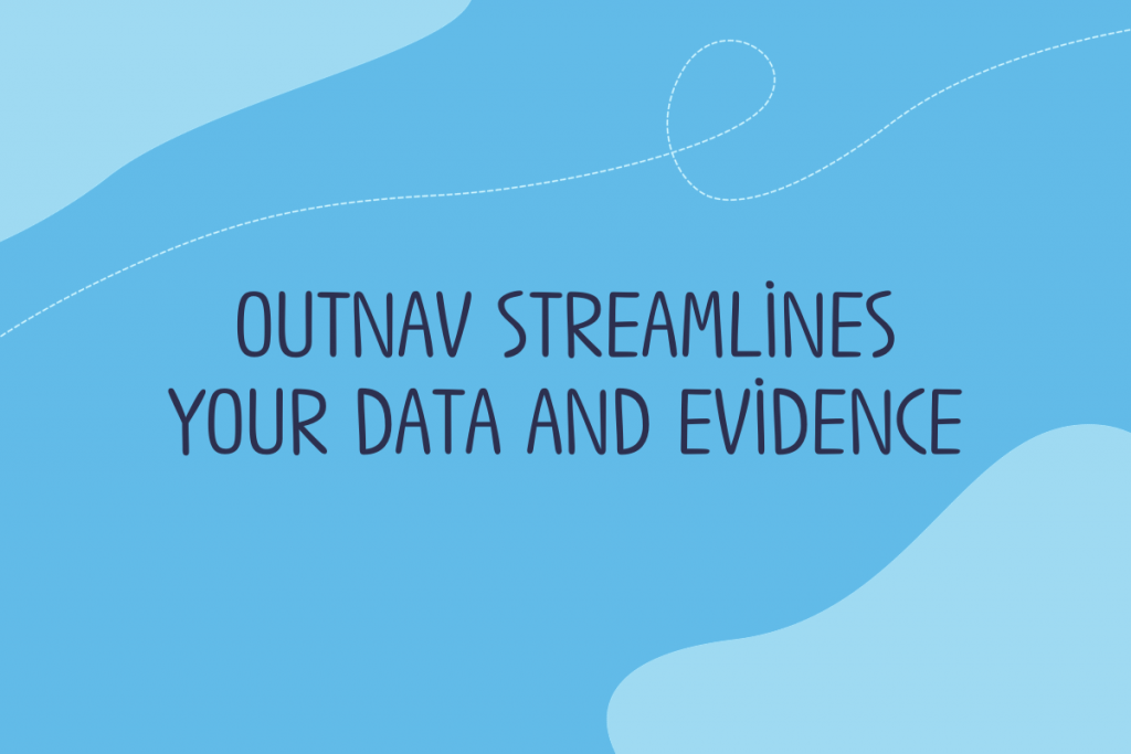 Text reads: OutNav streamlines your data and evidence