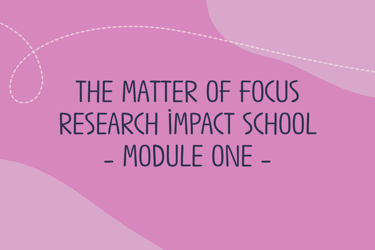 Text reads: The Matter of Focus Research Impact School Module 1
