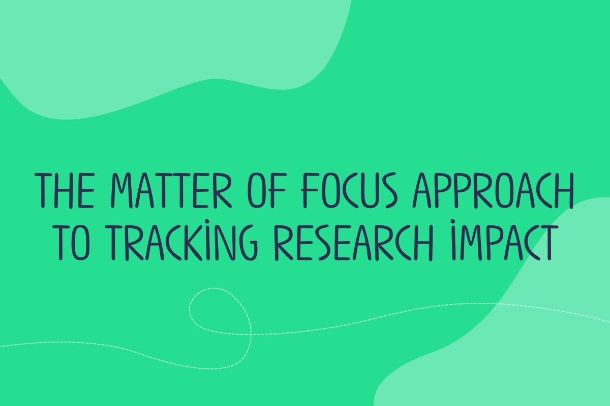 Image contains title of a website post: The Matter of Focus approach to tracking research impact