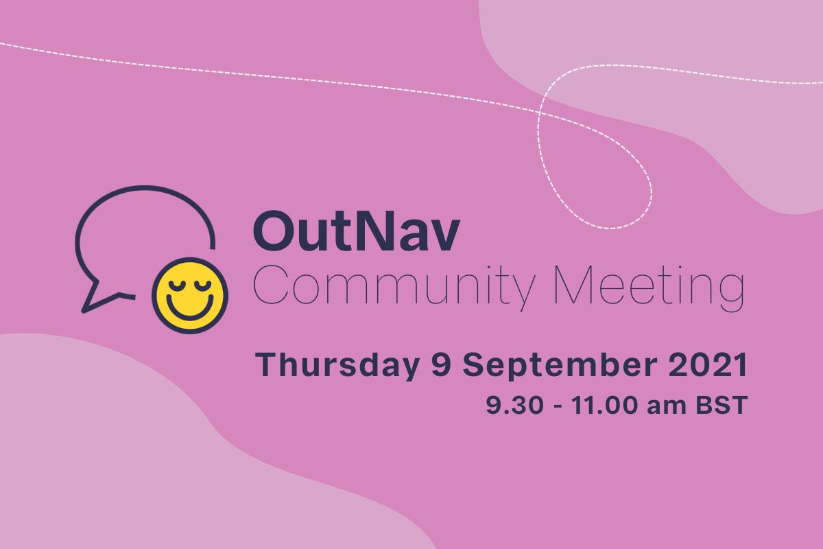 Text reads OutNav Community Meeting Thursday 9 September 2021, nine thirty am